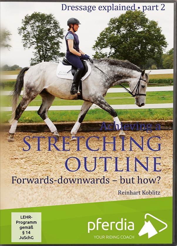 DVD Dressage Explained Part 2 Achieving a Stretching Outline forwards downwards but how?