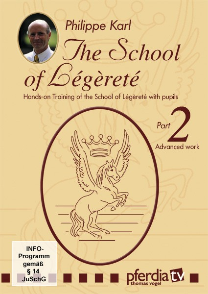 DVD The School of Legerete Philippe Karl part 2 Advanced Work from trot-online