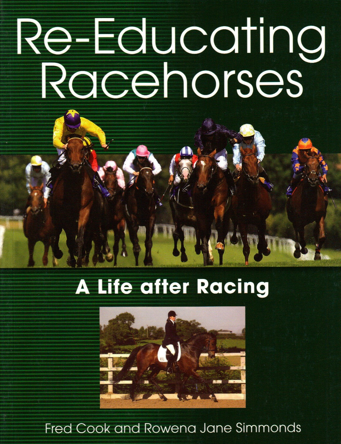 Re-Educating Racehorses A Life After Racing by Fred Cook and Rowena Simmonds | trot-online