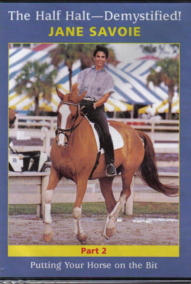 The Half Halt Demystified Part 2 Putting Your Horse on the Bit Jane Savoie DVD from Trot-Online