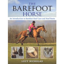 The Barefoot Horse An Introduction to Barefoot Hoof Care and Hoof Boots by Lucy Nicholas | trot-online