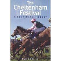 Book The Cheltenham Festival A Centenary History by Robin Oakley | trot-online