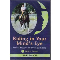 Riding in Your Mind's Eye Volume 1 Getting Started Jane Savoie DVD from Trot-Online