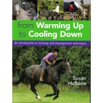 From Warming Up to Cooling Down An introduction to training and management techniques by Susan McBane | trot-online