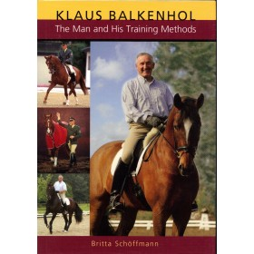Klaus Balkenhol The Man and His Training Methods by Britta Schoffmann