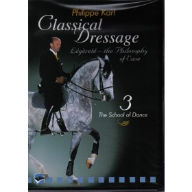 Classical Dressage with Philippe Karl Volume 3 The School of Dance DVD