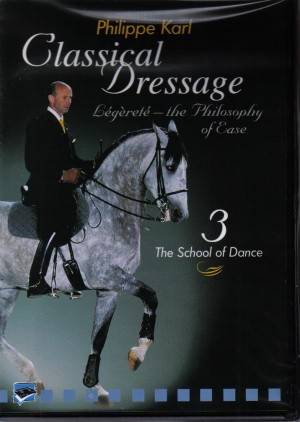 DVD Classical Dressage with Philippe Karl Volume 3 The School of Dance from Trot-Online
