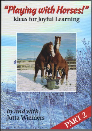 Jutta Wiemers DVD Playing with Horses Ideas for Joyful Learning Part 2 from trot-online