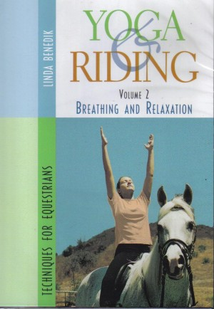 DVD Yoga and Riding Techniques for Equestrians Volume 2 Breathing and Relaxation from trot-online